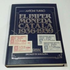 "Billetes locales: CATÁLOGO ""EL PAPER MONEDA CATALÀ 1936-1939""ANTONI TURRÓ + 2 PAREJAS CORRELATIVAS. Lote 204683997"
