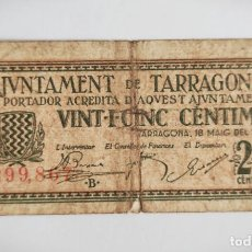 Billetes locales: VINT-I-CINC CENTIMS AJUNTAMENT TARRAGONA 1937 - BILLETE LOCAL - 25 CENTIMOS. Lote 210490001