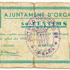 Billetes locales: ORGANYA (LLEIDA), BILLETE DE 50 CENTIMOS, DE 29 DE JULIO DE 1937. RARO. LOTE 1488. Lote 213693178