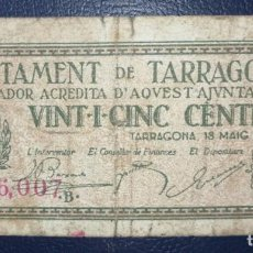 Billetes locales: S-49 BILLETE LOCAL 25 CÉNTIMOS TARRAGONA 1937. 100% ORIGINAL. Lote 216875662