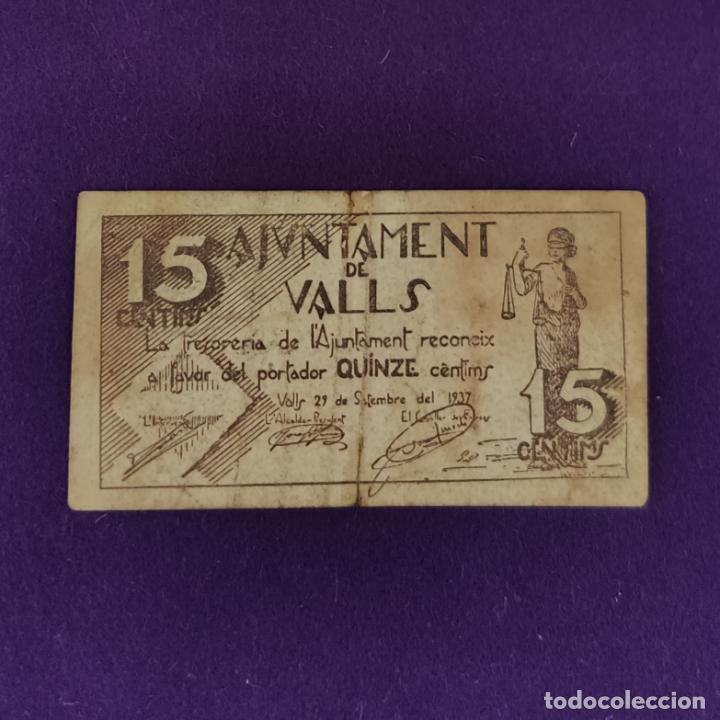BILLETE LOCAL ORIGINAL DE EPOCA. VALLS (TARRAGONA). 15 CENTIMOS. 1937. GUERRA CIVIL. (Numismática - Notafilia - Billetes Locales)