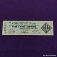 Billetes locales: BILLETE LOCAL ORIGINAL DE EPOCA. VILLAFRANCA DEL PENEDES (BARCELONA). 25 CENTIMOS.1937.GUERRA CIVIL.. Lote 220581372