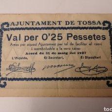 Billetes locales: TOSSA. AJUNTAMENT. VAL PER 25 CENTIMS. ESCASO. Lote 222302726