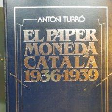 Billetes locales: ANTONI TURRO. CATALOGO DEL PAPER MONEDA CATALA.EDICION 1982. AVENÇ. GUERRA CIVIL. Lote 227579891