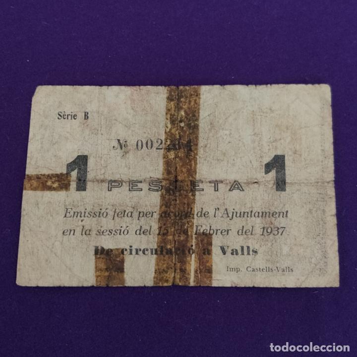 Billetes locales: BILLETE LOCAL ORIGINAL DE EPOCA. VALLS (TARRAGONA). UNA PESETA. GUERRA CIVIL. - Foto 2 - 234878960