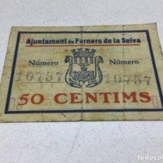 Billetes locales: BILLETE LOCAL - AJUNTAMENT DE FARNERS DE LA SELVA 50 CENTIMS - GUERRA CIVIL. Lote 236169730