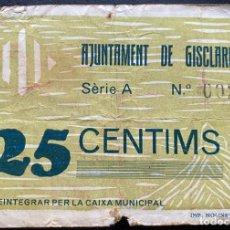 Billetes locales: 25 CENTIMS AJUNTAMENT DE GISCLARENY - SETEMBRE DEL 1937 - SÈRIE A. Lote 240207515