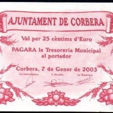 Billetes locales: CORBERA - VALENCIA 25 CENTIMOS DE EURO - EMISION OFICIAL 2003 - CURIOSO Y RARO. Lote 242046265