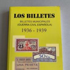 Billetes locales: CATÁLOGO. LOS BILLETES. BILLETES MUNICIPALES. GUERRA CIVIL. ÚLTIMA EDICIÓN. ACTUALIZADA. Lote 246532130
