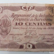 Billetes locales: BARCELONA. AGRUPAMENT INDUSTRIA FLEQUERA. 10 CENTIMS. RARO. Lote 254589115