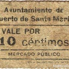 Billetes locales: BILLETE LOCAL PUERTO DE SANTA MARÍA (CÁDIZ) 10 CÉNTIMOS. Lote 255593175