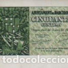 Billetes locales: BILLETE LOCAL L' AJUNTAMENT DE BARCELONA 13 DE MAIG DEL 1937 - CINCUENT CENTIMS - PLANCHA. Lote 262031830