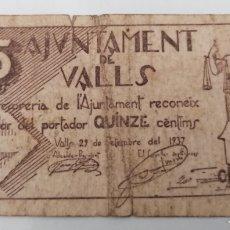 Billetes locales: VALLS. TARRAGONA. AJUNTAMENT. 15 CENTIMS. Lote 269804178