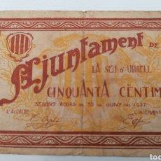 Billetes locales: LA SEU D´URGELL. LLEIDA. AJUNTAMENT. 50 CENTIMS. Lote 269804638