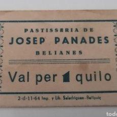 Billetes locales: BELIANES. LLEIDA. PASTISSERIA DE JOSEP PANADES. VAL PER 1 QUILO. Lote 288977648