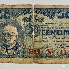 Billetes locales: BILLETE LOCAL/MUNICIPAL REUS 50 CENTIMOS 1937 FRANCESC BARTRINA. Lote 297030973