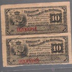 Lotes de Billetes: LOTE DE 2 BILLETES. BANCO ESPAÑOL DE LA HABANA. 10 CENTAVOS. 1883. VER. CORRELATIVOS. Lote 53805061