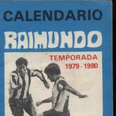 Coleccionismo Calendarios: CALENDARIO RAIMUNDO.TEMPORADA 1979-80.PUBLICIDAD DE IMPRENTA RAIMUNDO. Lote 23328227