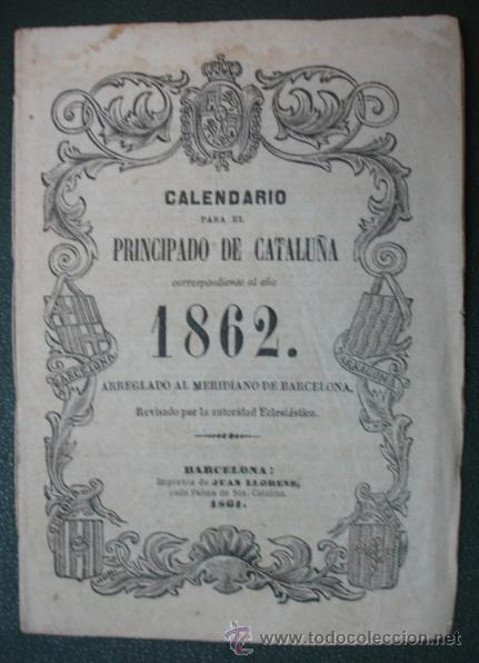 CALENDARIO PARA EL PRINCIPADO DE CATALUÑA, AÑO DE 1862. (IMP. JUAN LLORENS. BARCELONA) (Coleccionismo - Calendarios)