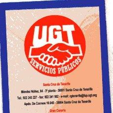 Coleccionismo Calendarios: CALENDARIO POLITICO - SINDICATO UGT - CANARIAS - AÑO 2007. Lote 31815919