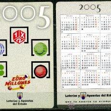 Coleccionismo Calendarios: CALENDARIOS BOLSILLO - LOTERIA NACIONAL 2005. Lote 51251938