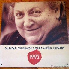 Coleccionismo Calendarios: CALENDARI DONANATGE A MARIA AURÈLIA CAPMANY - 1992 (CALENDARIO LITERARIO). Lote 43914651