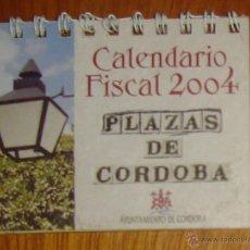 Coleccionismo Calendarios: CALENDARIO FISCAL 2004. AYUNTAMIENTO DE CÓRDOBA. FOTOS DE 12 PLAZAS DE CÓRDOBA. Lote 44632539