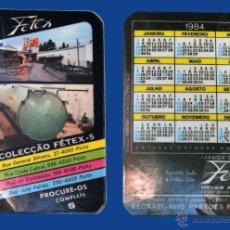 Coleccionismo Calendarios: CALENDARIO SERIE PUBLICIDAD, PUBLICADO PORTUGAL - AÑO:1984 - FETEX (PORTO). Lote 50450390
