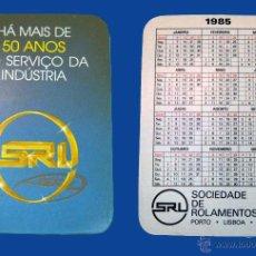 Coleccionismo Calendarios: CALENDARIO SERIE PUBLICIDAD, PUBLICADO PORTUGAL - AÑO: 1985 - SRL - SOCIEDADE DE ROLAMENTOS - LISBOA. Lote 51037080