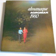 Coleccionismo Calendarios: AGROMAN. ALMANAQUE AGROMAN 1980. 460 GRAMOS.. Lote 80342761