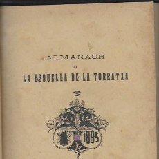 Coleccionismo Calendarios: 2 ALMANACH DE L' ESQUELLA DE LA TRRATXA 1895 I 1896. 20X14CM. 192 + 192 P.. Lote 95375231