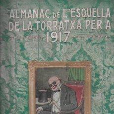 Coleccionismo Calendarios: ALMANAC DE L' ESQUELLA DE LA TORRATXA PER A 1917. 30X23 CM. 80 P.. Lote 95835019