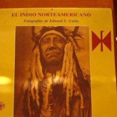 Coleccionismo Calendarios: EL INDIO NORTEAMERICANO - EDWARD S CURTIS - OLAÑETA EDITOR. Lote 103662851