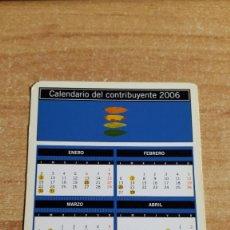 Coleccionismo Calendarios: CALENDARIO PUBLICITARIO AGENCIA TRIBUTARIA - CALENDARIO DEL CONTRIBUYENTE AÑO 2006. Lote 104429043
