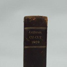 Coleccionismo Calendarios: CALENDARI CU-CUT 1909. IMPREMPTA MARIAN GALVE. BARCELONA. 1909.. Lote 121030495