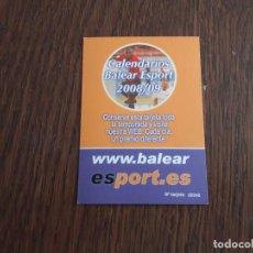 Coleccionismo Calendarios: CALENDARIO DE PARTIDOS DE FUTBOL DEL REAL MALLORCA TEMPORADA 2008-2009. Lote 145268402
