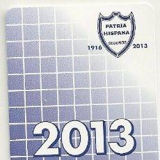 Coleccionismo Calendarios: CALENDARIO FOURNIER LA PATRIA HISPANA AÑO 2013. Lote 147598338