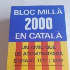 Coleccionismo Calendarios: CALENDARI BLOC MILLÀ 2000 EN CATALÀ. Lote 153205932