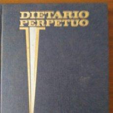 Coleccionismo Calendarios: DIETARIO PERPETUO. ANYC. ORO GRAF. ENTRADAS Y SALIDAS. SIN ESCRIBIR. Lote 165857758