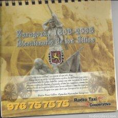 Coleccionismo Calendarios: CALENDARIO SOBREMESA RADIO TAXI.2008. CENTENARIO DE LOS SITIOS DE ZARAGOZA. Lote 171314218