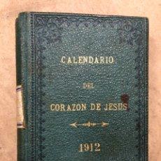 Coleccionismo Calendarios: CALENDARIO DEL CORAZÓN DE JESÚS PARA 1912. LIBRITO CON LICENCIA DE LA AUTORIDAD ECLESIÁSTICA.. Lote 182550392
