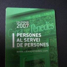 Coleccionismo Calendarios: CALENDARIO 2007 CAIXA PENEDES. Lote 184580241