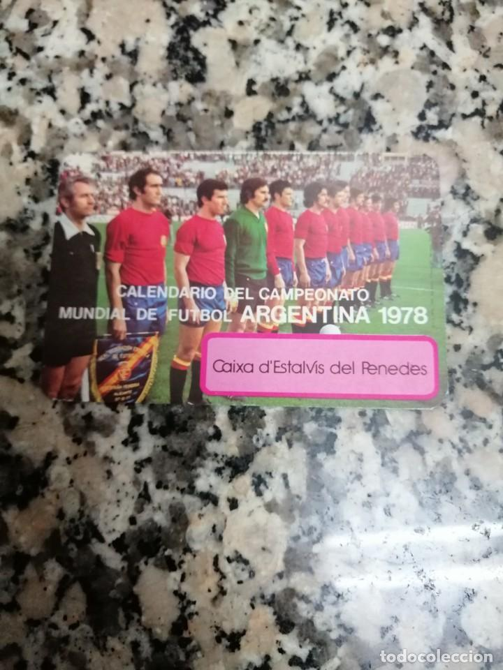 CALENDARIO DEL CAMPEONATO MUNDIAL DE FUTBOL ARGENTINA 1978 CAIXA D´ESTALVIS DEL PENEDES (Coleccionismo - Calendarios)