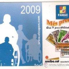 Coleccionismo Calendarios: -45960 CALENDARIO FAMAC, CUPON DEL DISCAPACITADO, AÑO 2009, LOTERIAS. Lote 190872836