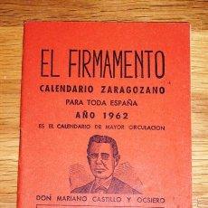Coleccionismo Calendarios: CASTILLO Y OCSIERO, MARIANO. EL FIRMAMENTO : CALENDARIO ZARAGOZANO PARA TODA ESPAÑA. AÑO 1962. Lote 259711440