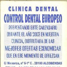 Coleccionismo Calendarios: CALENDARIO PUBLICITARIO - 2003 - CLÍNICA DENTAL CONTROL DENTAL EUROPEO - ALCOBENDAS. Lote 194262237