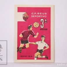 Coleccionismo Calendarios: ANTIGUO CALENDARIO TEMPORADA 1962-63 - C.F. REUS DEPORTIVO. FÚTBOL - 3ª DIVISIÓN, CATALUÑA. Lote 204245541