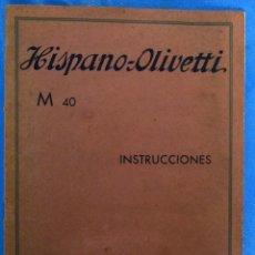 Coleccionismo Calendarios: HISPANO OLIVETTI M 40. INSTRUCCIONES. HISPANO OLIVETTI, S.A. BARCELONA, POSTERIOR A 1939.. Lote 213907885