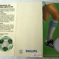 Coleccionismo deportivo: CALENDARIO DEL MUNDIAL DE FÚTBOL DE MÉXICO 86 PUBLICIDAD DE PHILIPS 1986. Lote 7282243
