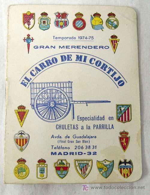 CALENDARIO FÚTBOL TEMPORADA LIGA 1974-75 MERENDERO EL CARRO DE MI CORTIJO MADRID (Coleccionismo Deportivo - Documentos de Deportes - Calendarios)